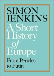 A Short History of Europe, Jenkins Simon