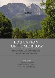 Education of tomorrow.  Education, and other forms of activity of adults - Krystyna Duraj-Nowakowa: Introduction to scientific writing by developing doctoral dissertation,