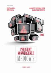 ksiazka tytuł: Problemy konwergencji mediów II - Maria Piwińska: Who owns the media? Author?s and recipient?s narration autor: